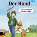 Claudia Toll, Ilka Sokolowski: Ich wünsche mir ein Haustier:Der Hund