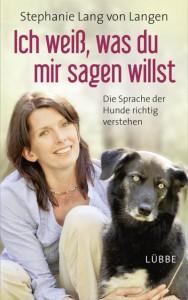 """Cover: """"Ich weiß, was Du mir sagen willst"""" von Stephanie Lang von Langen im Bastei Lübbe Verlag"""