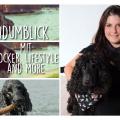 Der Hundumblick: 6 Fragen an Steffi von Cocker, Lifestyle and more
